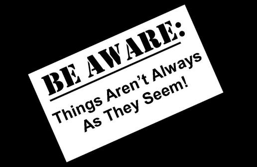 "Be Aware logo - ""Things Aren't always as they Seem!"" in black and white colour"